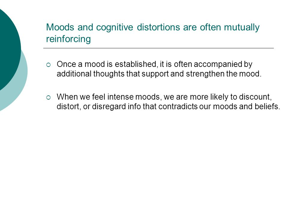 Moods and cognitive distortions are often mutually reinforcing