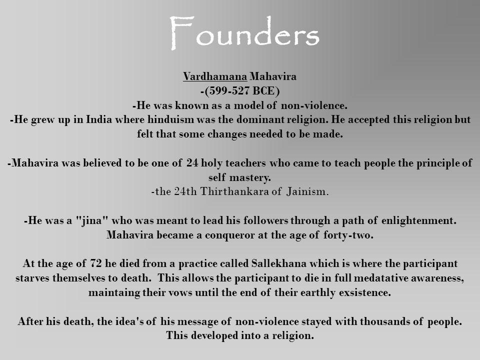 Founders Vardhamana Mahavira -(599-527 BCE)