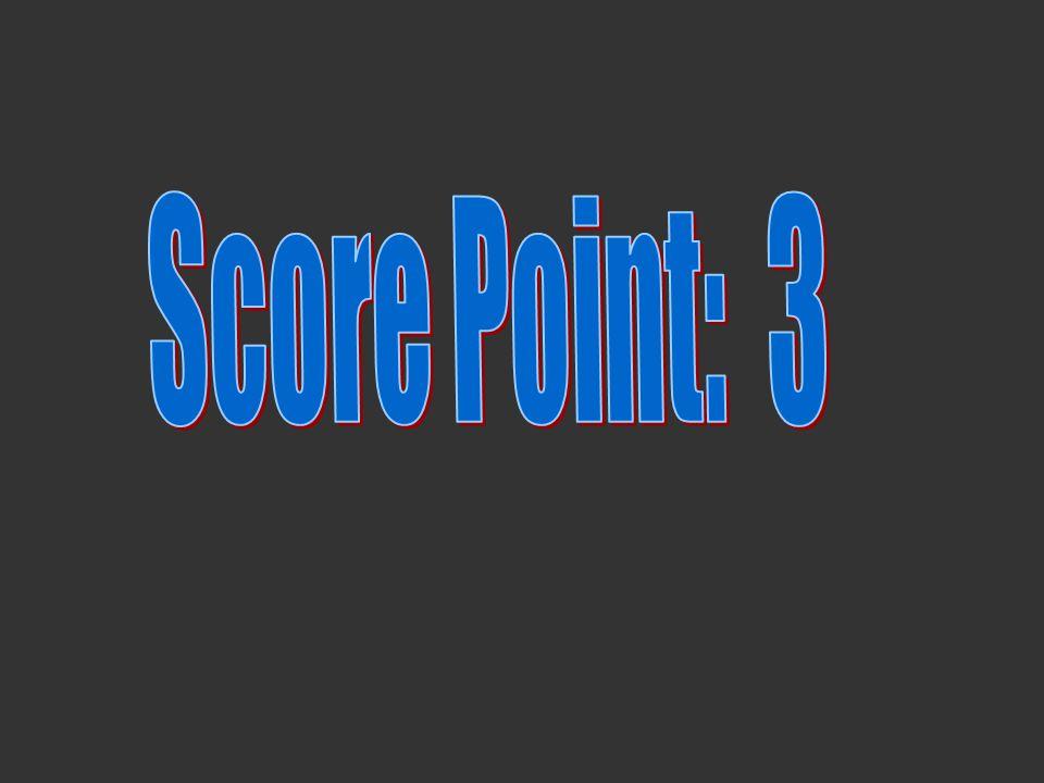 Score Point: 3