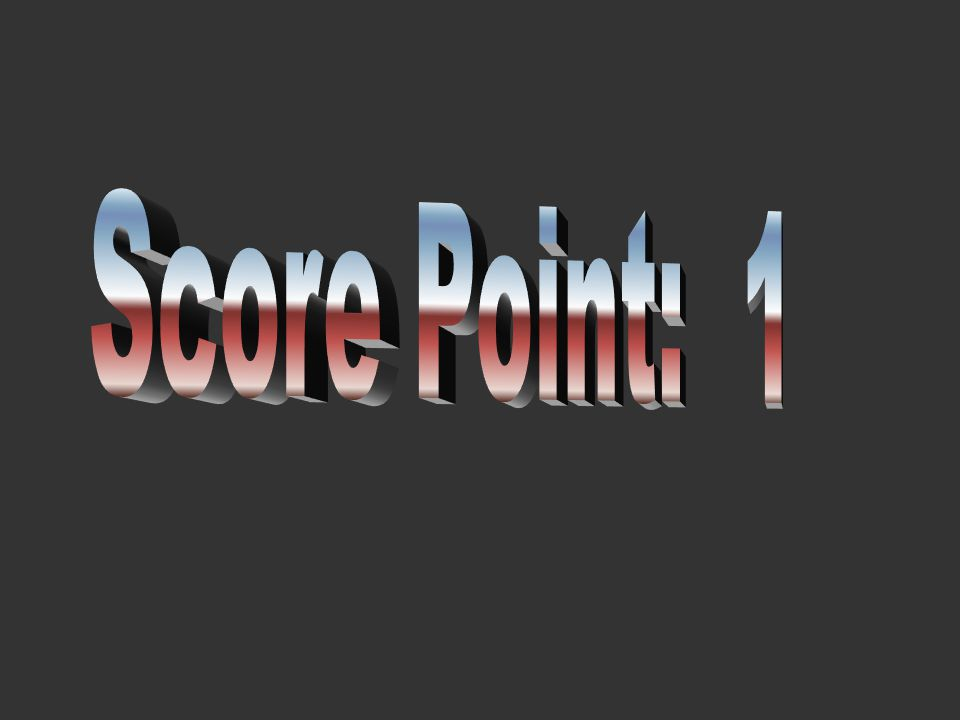 Score Point: 1