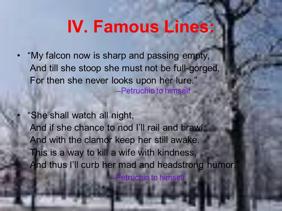 IV. Famous Lines: My falcon now is sharp and passing empty,