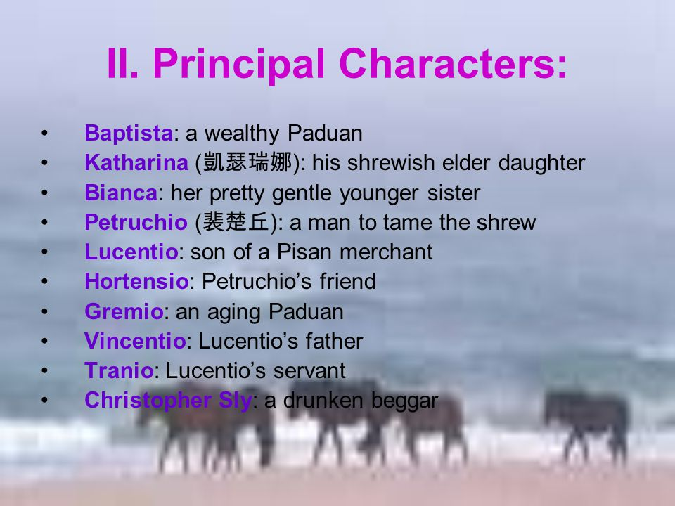 II. Principal Characters: