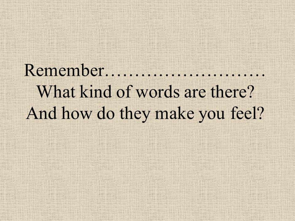 Remember……………………… What kind of words are there