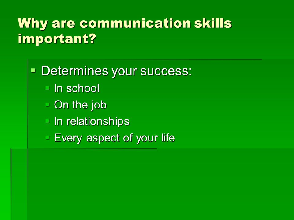 Why are communication skills important