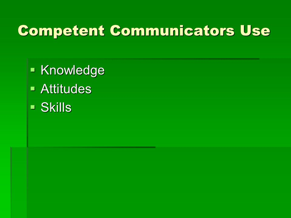 Competent Communicators Use