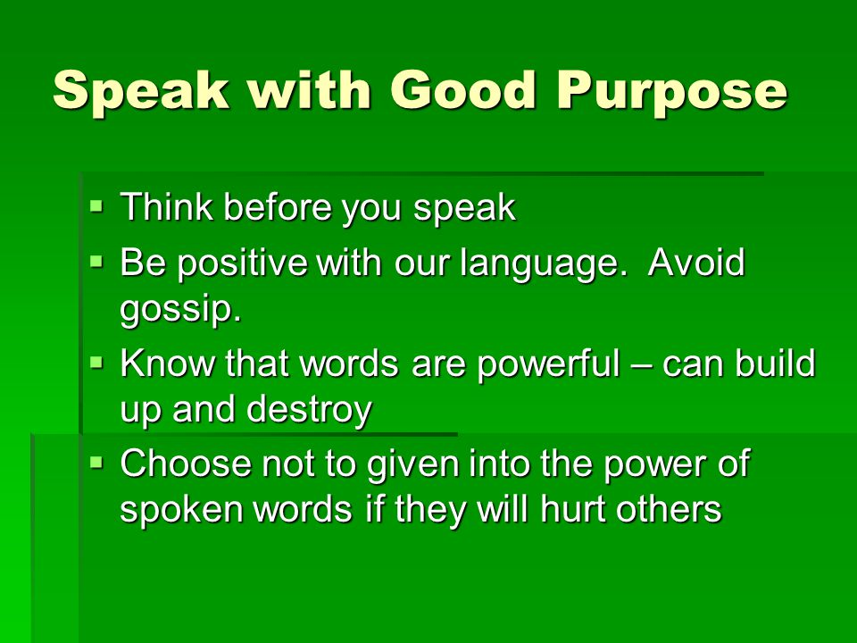 Speak with Good Purpose