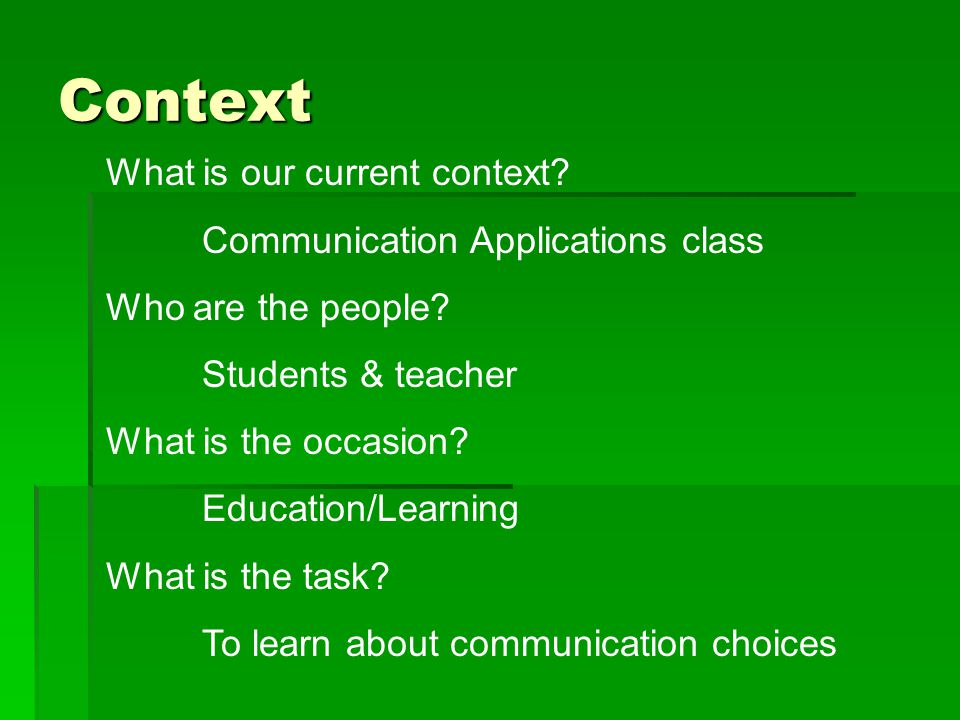 Context What is our current context Communication Applications class