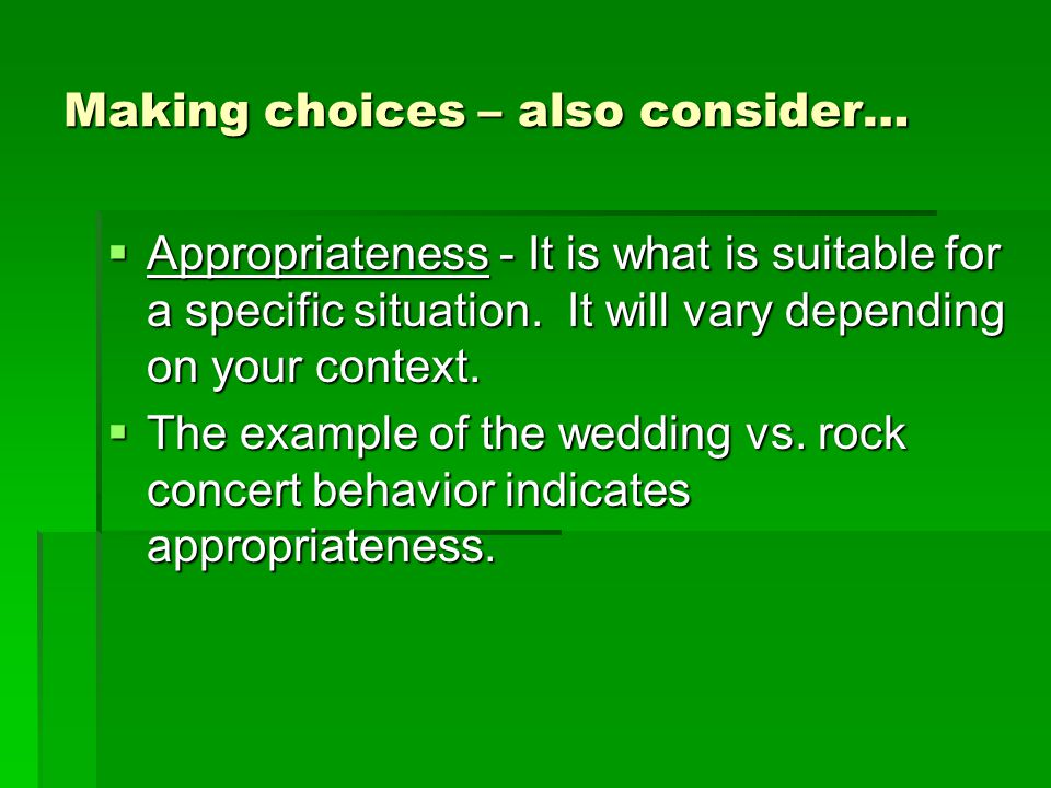 Making choices – also consider…