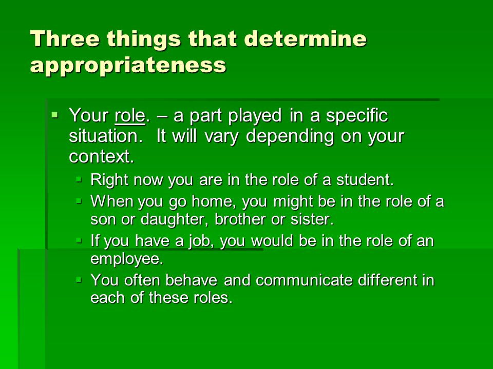 Three things that determine appropriateness