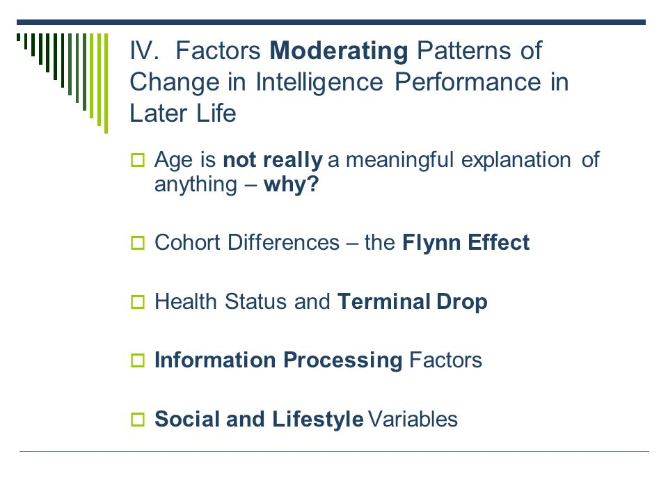 IV. Factors Moderating Patterns of Change in Intelligence Performance in Later Life