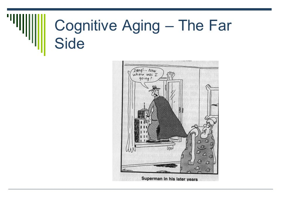 Cognitive Aging – The Far Side