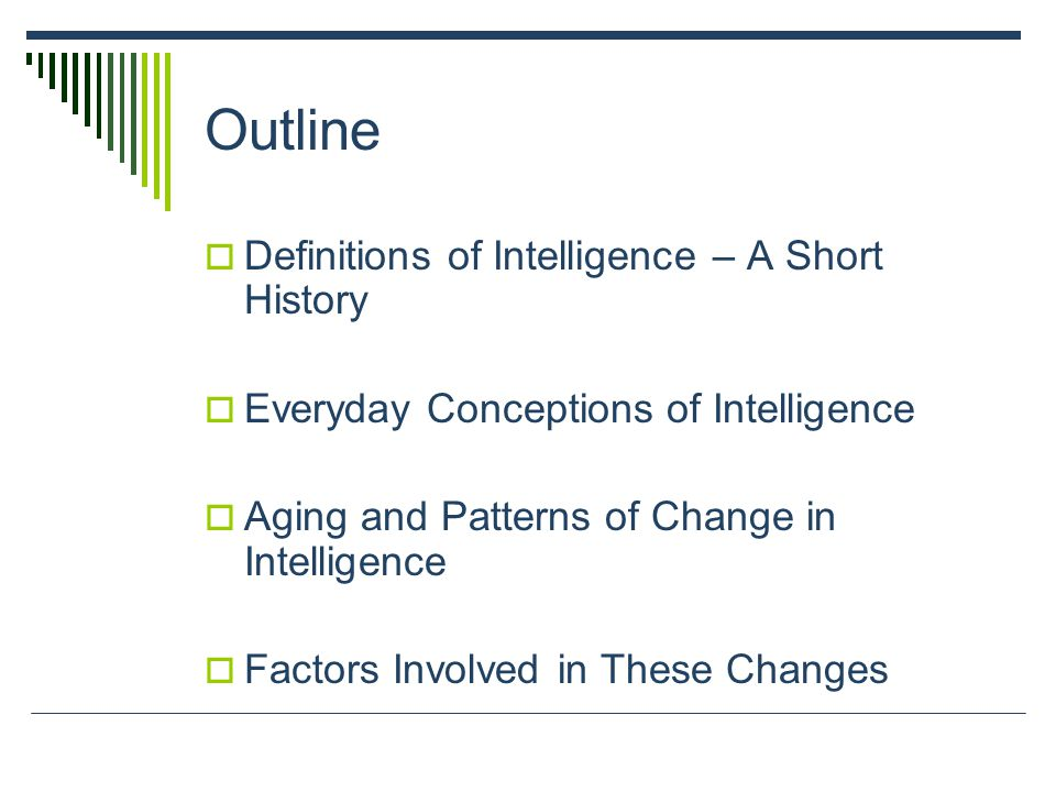Outline Definitions of Intelligence – A Short History