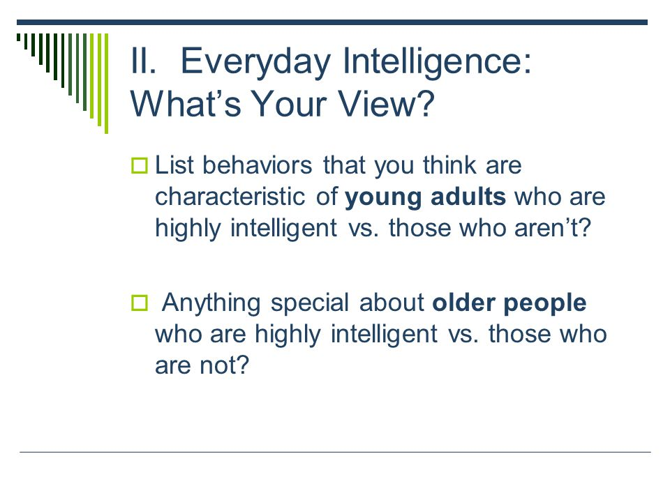 II. Everyday Intelligence: What's Your View