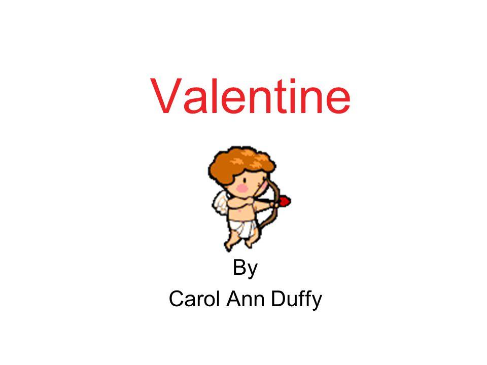 Valentine By Carol Ann Duffy