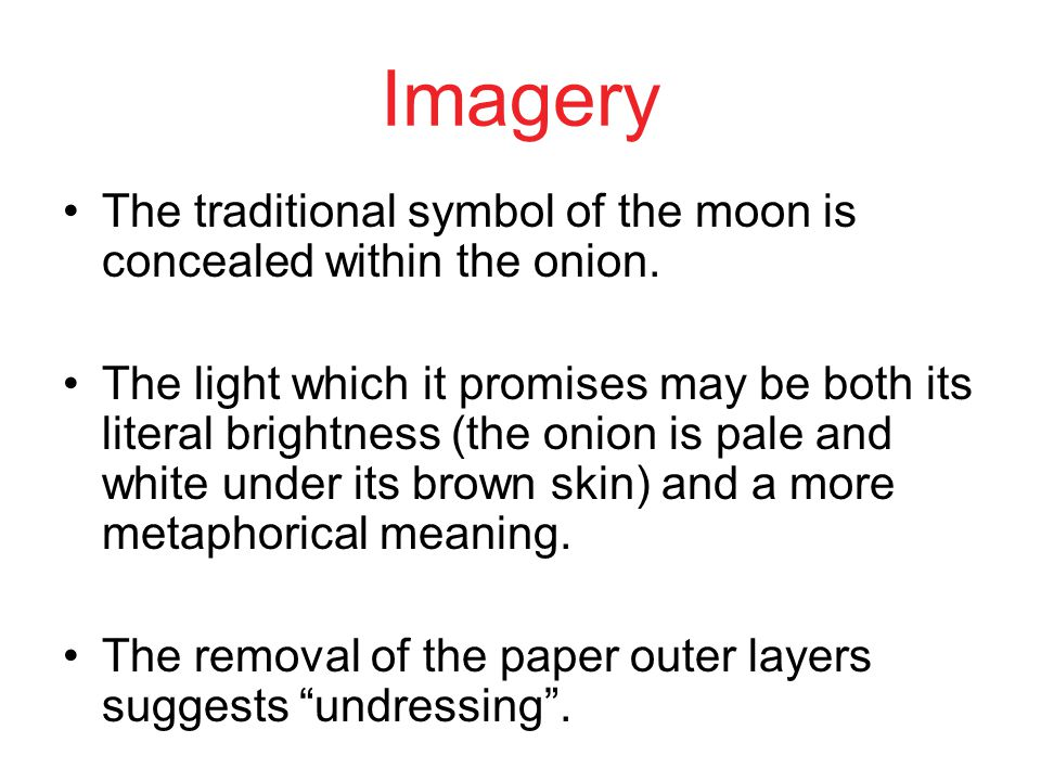Imagery The traditional symbol of the moon is concealed within the onion.
