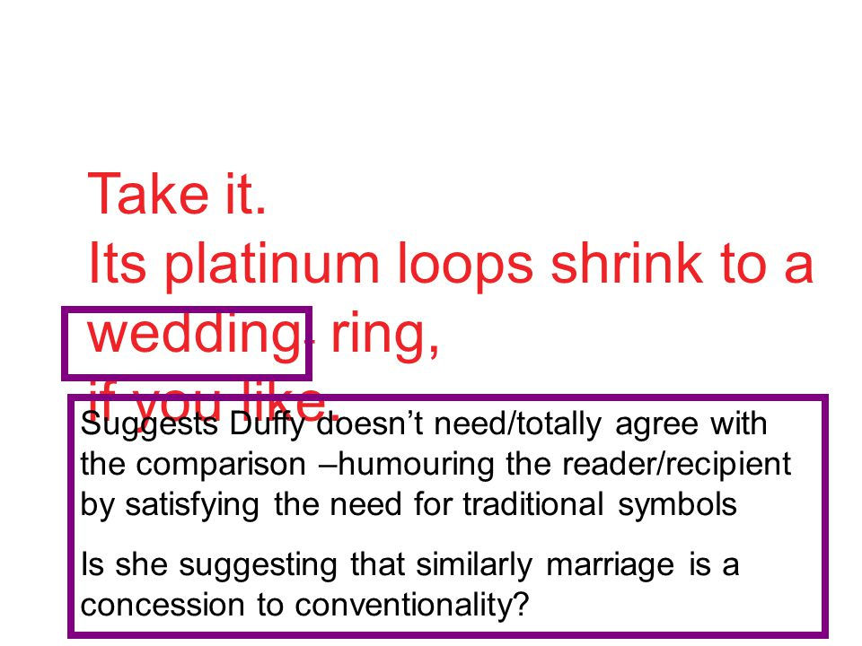 Its platinum loops shrink to a wedding- ring, if you like.