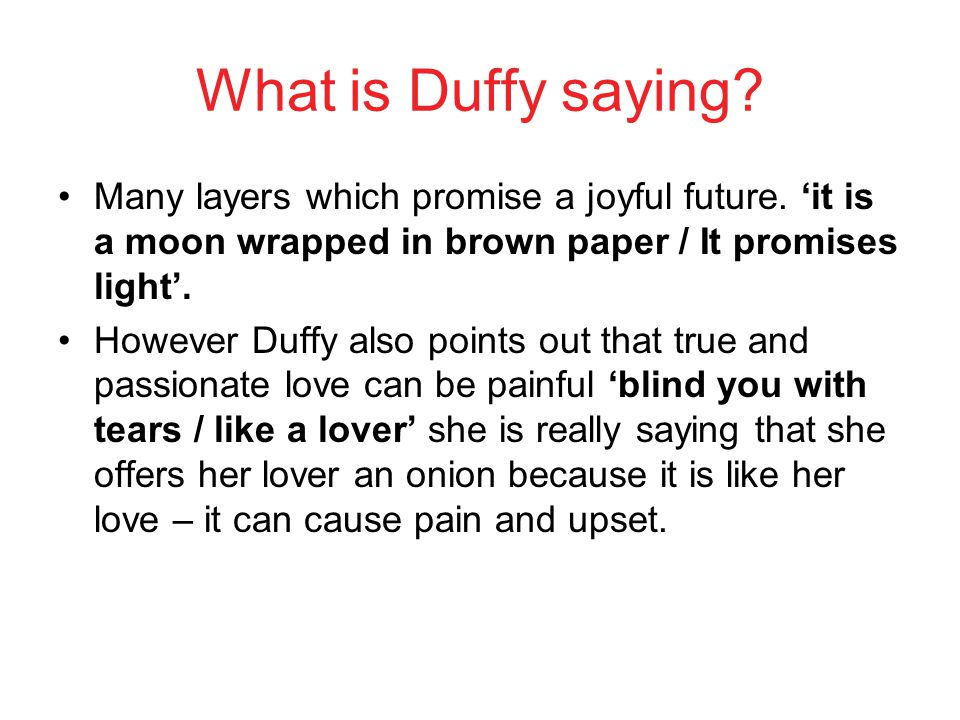 What is Duffy saying Many layers which promise a joyful future. 'it is a moon wrapped in brown paper / It promises light'.