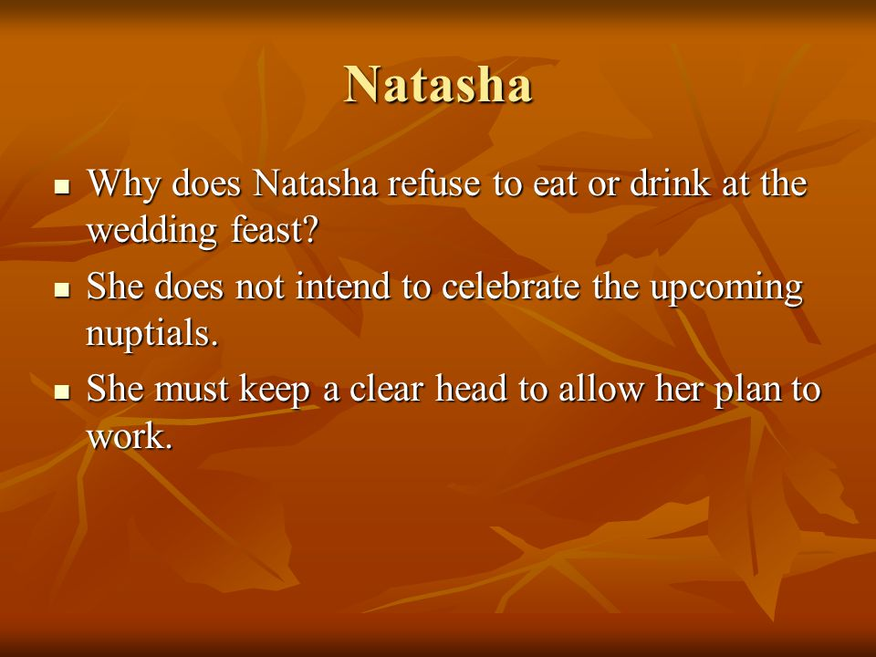 Natasha Why does Natasha refuse to eat or drink at the wedding feast
