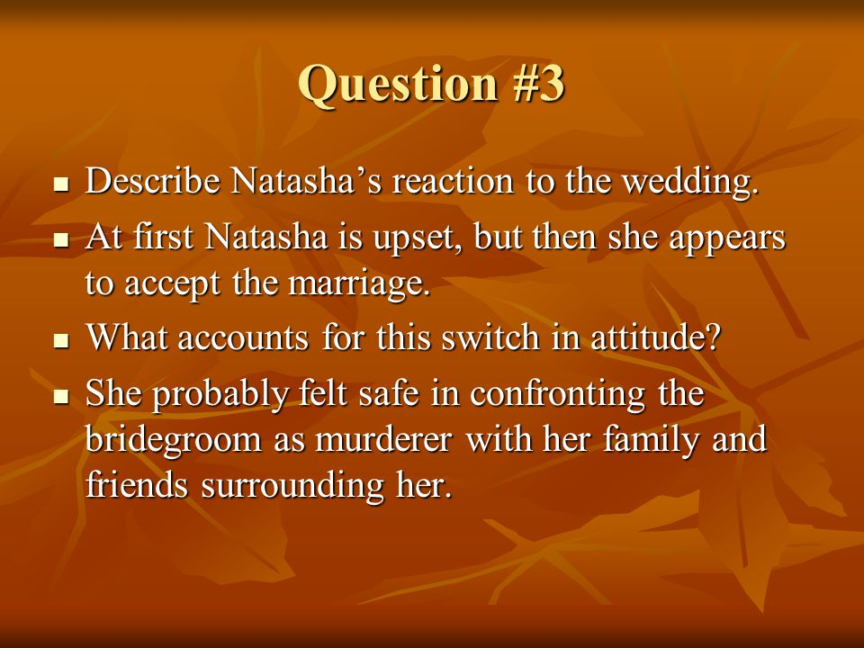 Question #3 Describe Natasha's reaction to the wedding.