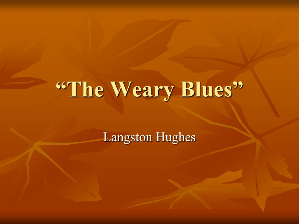 The Weary Blues Langston Hughes