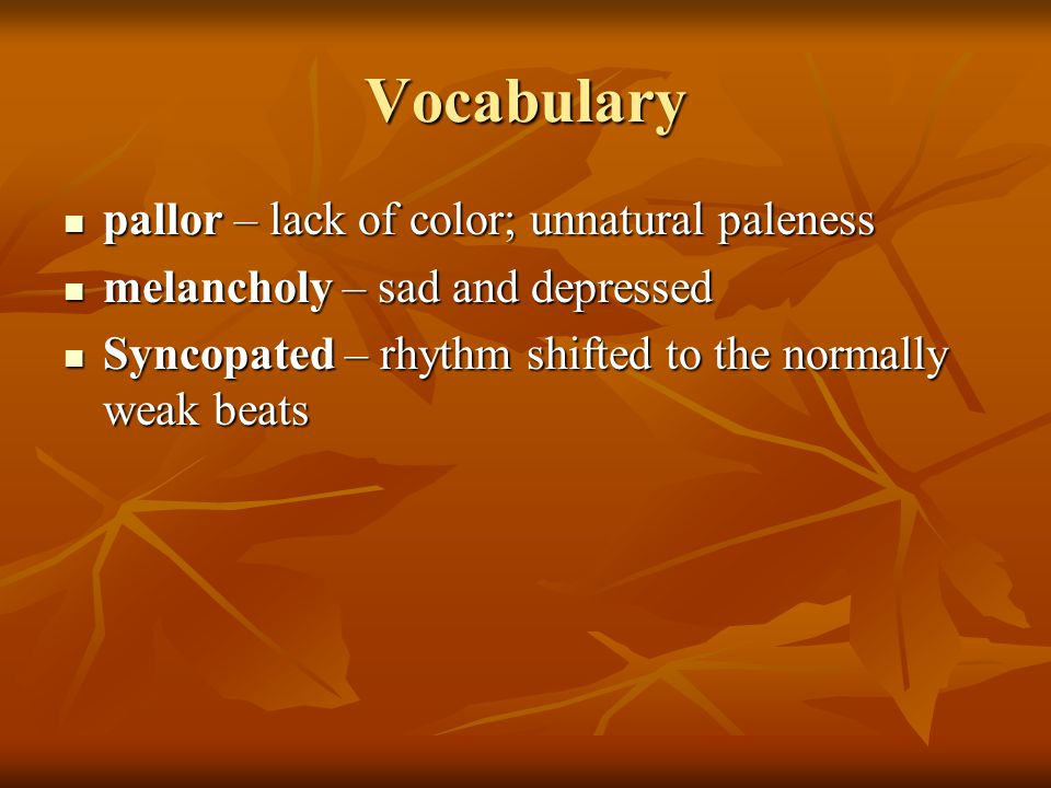 Vocabulary pallor – lack of color; unnatural paleness