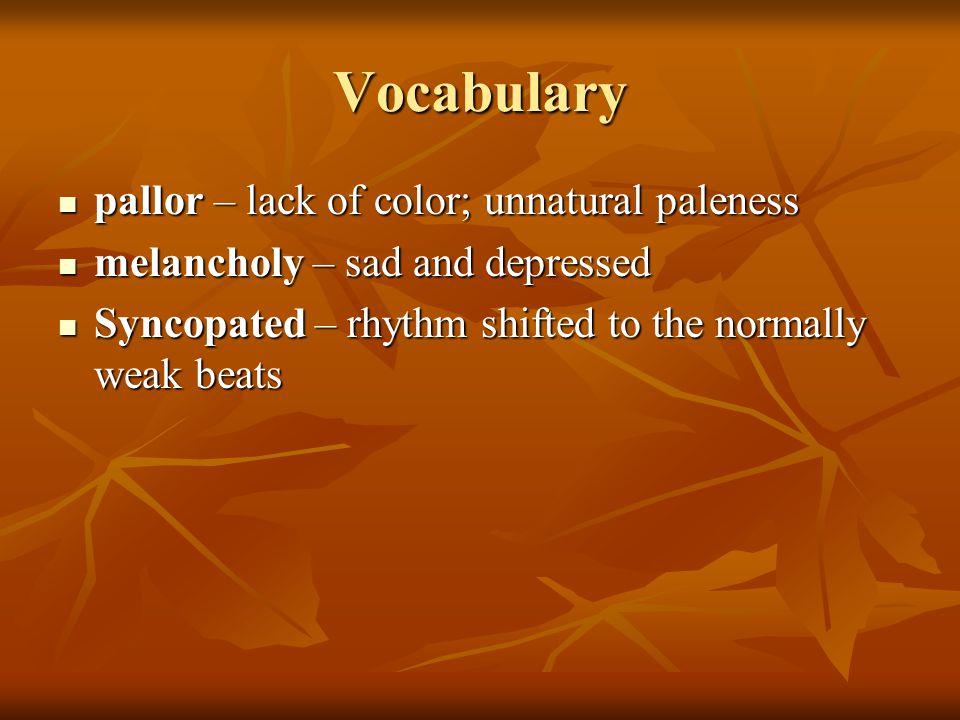 Vocabulary pallor – lack of color; unnatural paleness