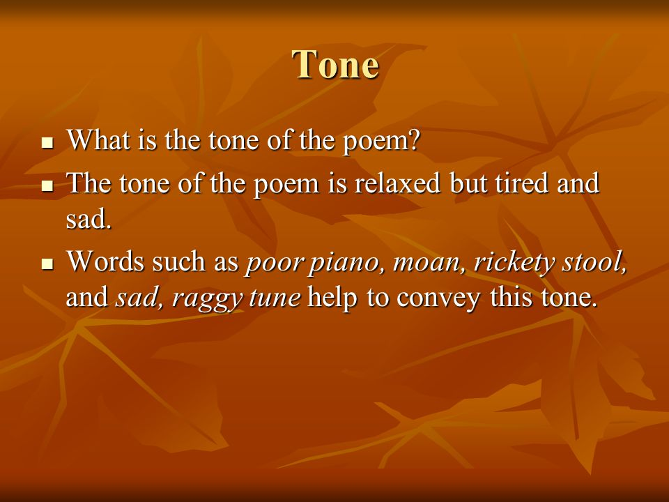 Tone What is the tone of the poem