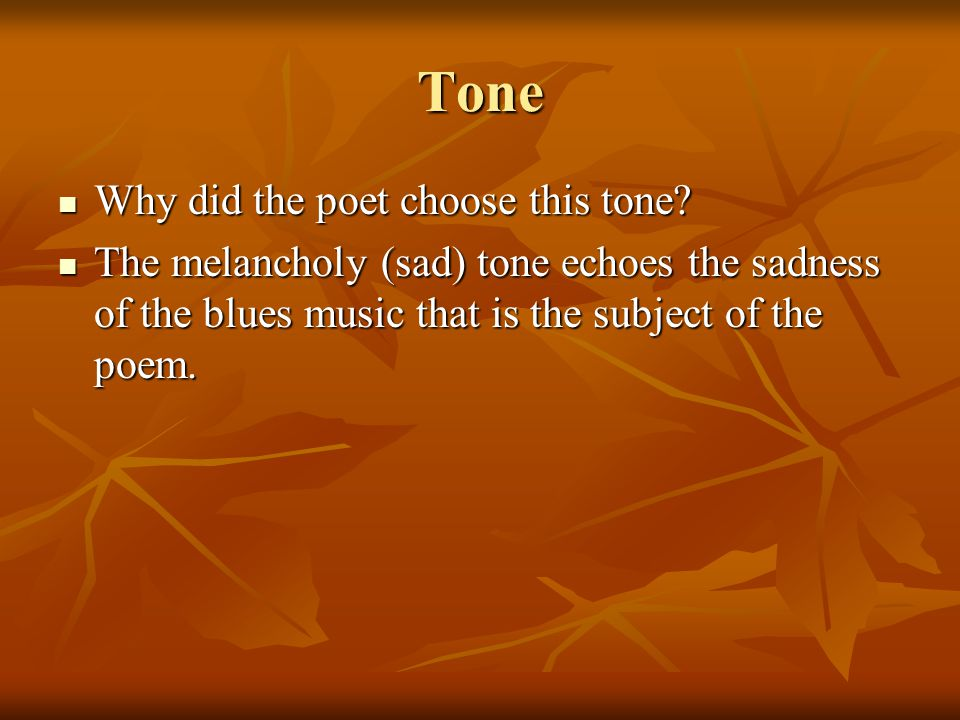 Tone Why did the poet choose this tone