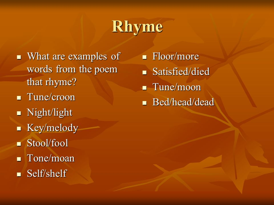 Rhyme What are examples of words from the poem that rhyme Tune/croon