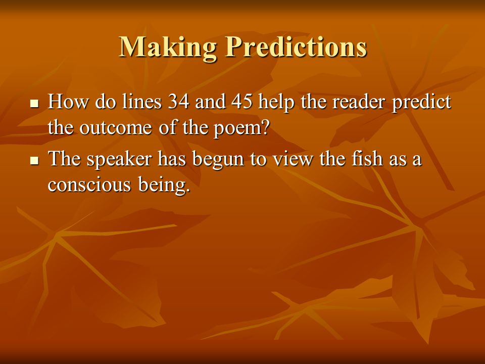 Making Predictions How do lines 34 and 45 help the reader predict the outcome of the poem