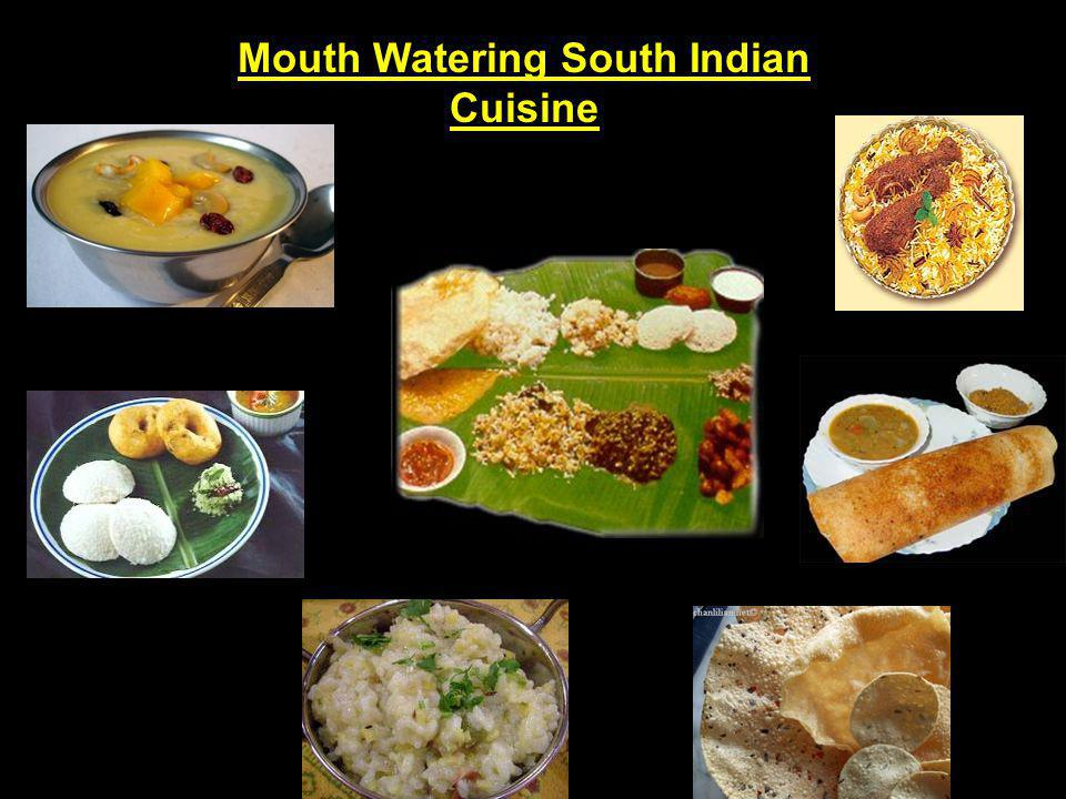Mouth Watering South Indian Cuisine