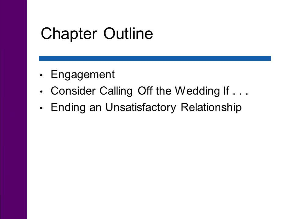 Chapter Outline Engagement Consider Calling Off the Wedding If . . .