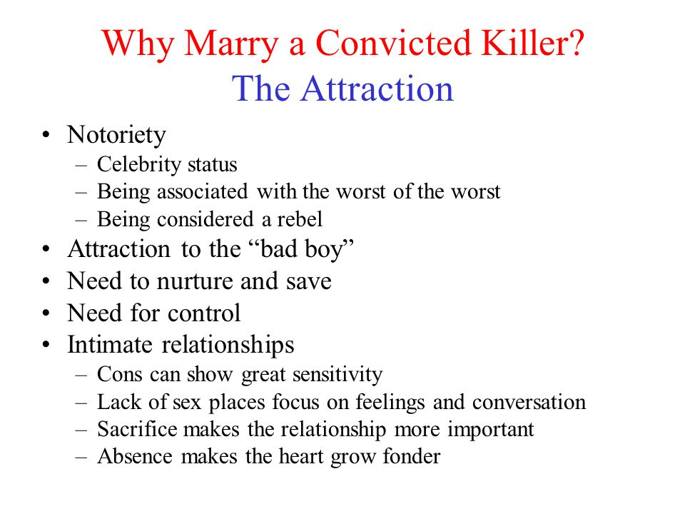 Why Marry a Convicted Killer The Attraction