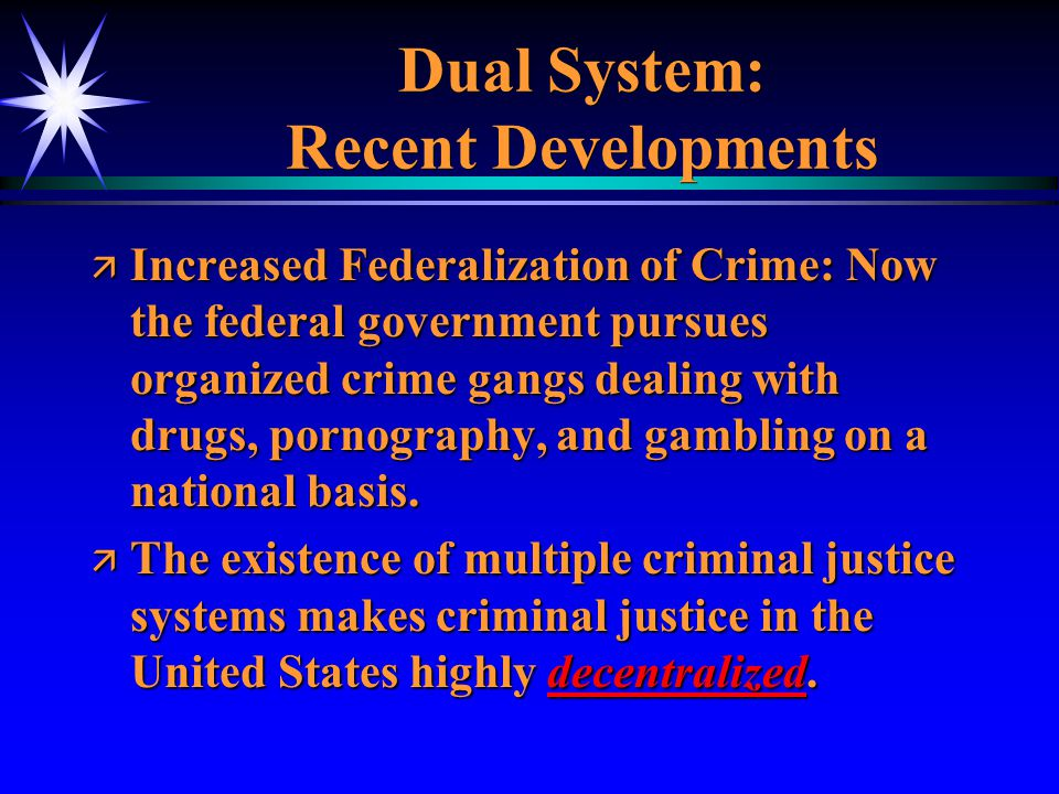 Dual System: Recent Developments