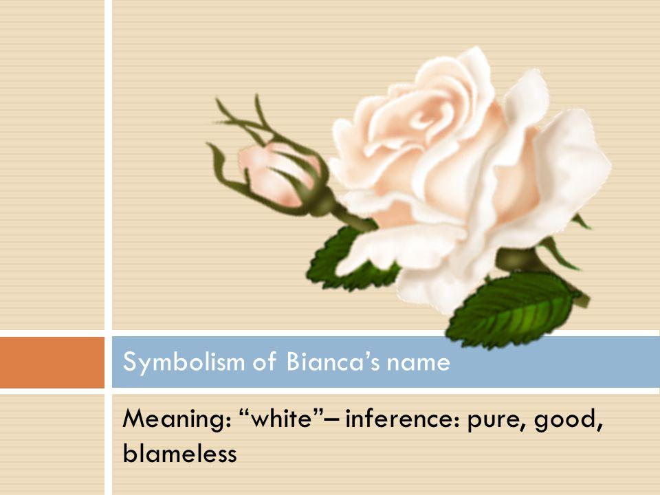 Symbolism of Bianca's name