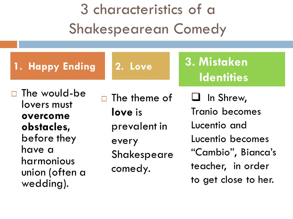 3 characteristics of a Shakespearean Comedy
