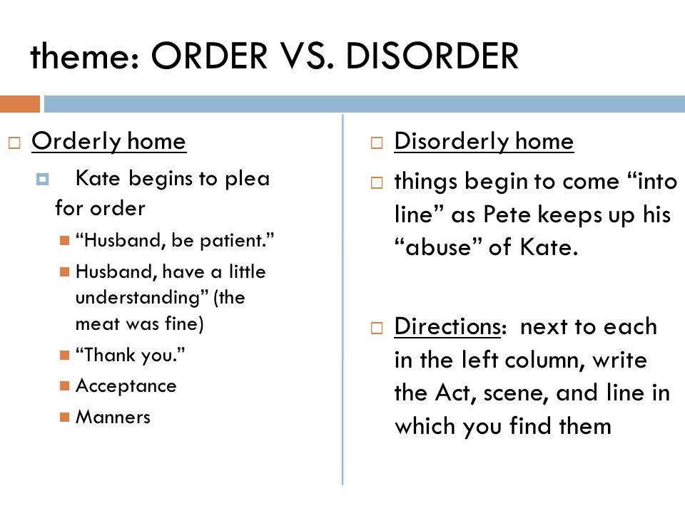 theme: ORDER VS. DISORDER