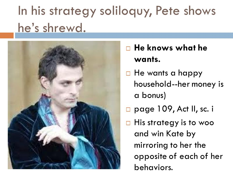 In his strategy soliloquy, Pete shows he's shrewd.