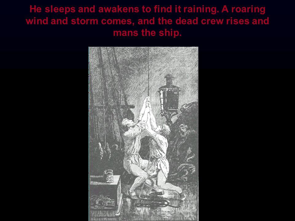 He sleeps and awakens to find it raining