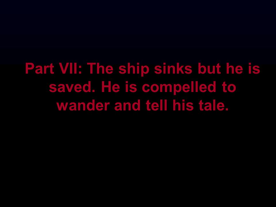 Part VII: The ship sinks but he is saved