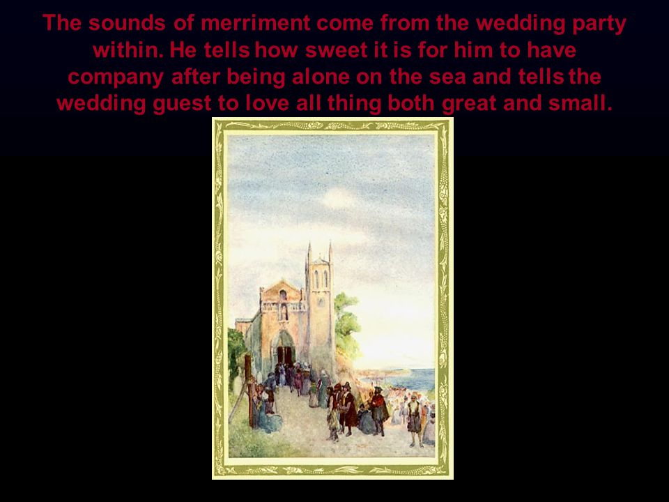 The sounds of merriment come from the wedding party within