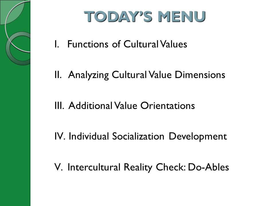 TODAY'S MENU I. Functions of Cultural Values