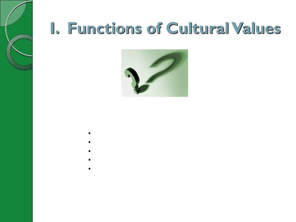 I. Functions of Cultural Values