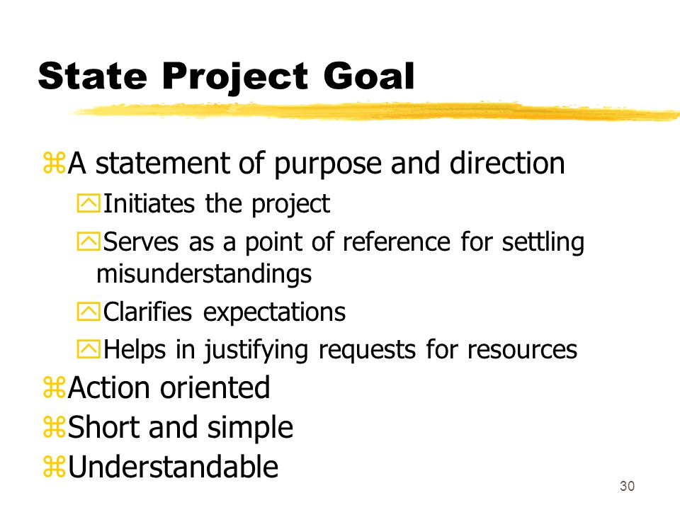 State Project Goal A statement of purpose and direction