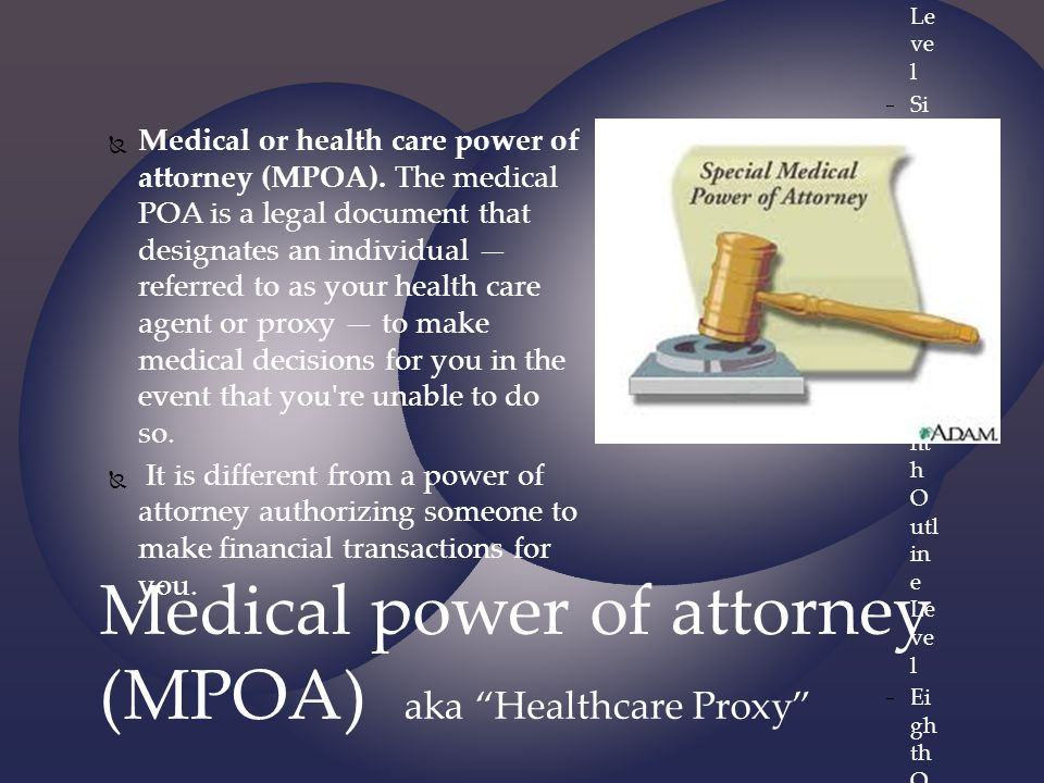 Medical power of attorney (MPOA) aka Healthcare Proxy