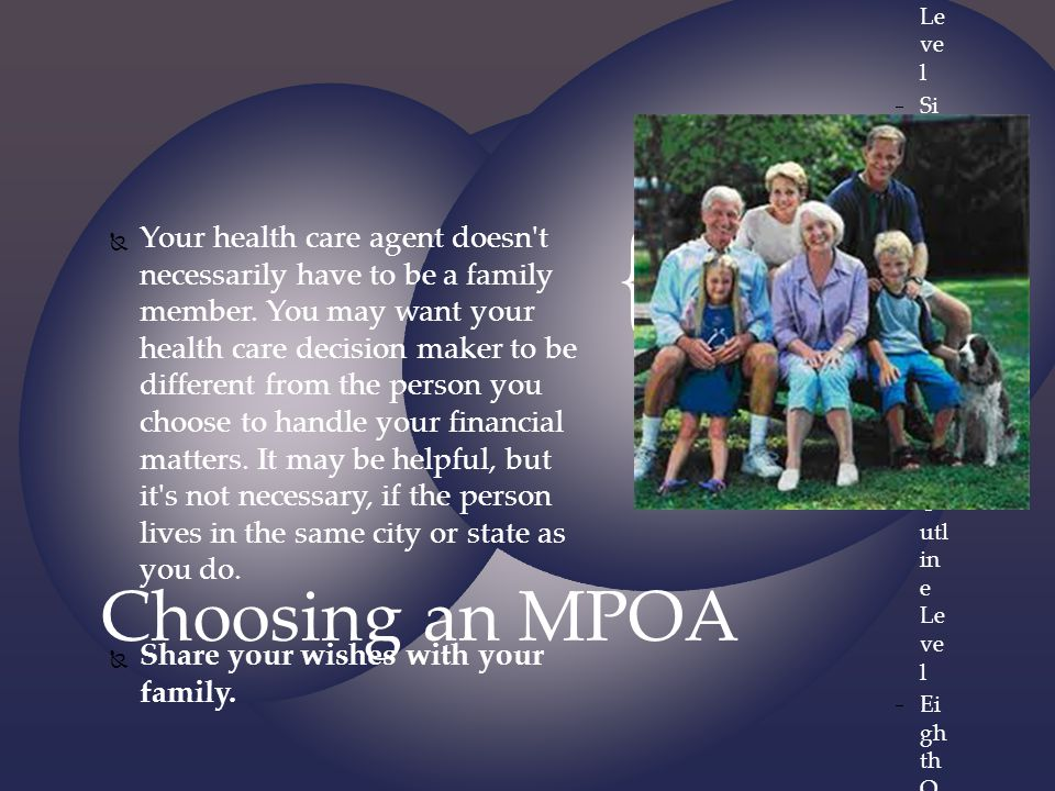 Your health care agent doesn t necessarily have to be a family member