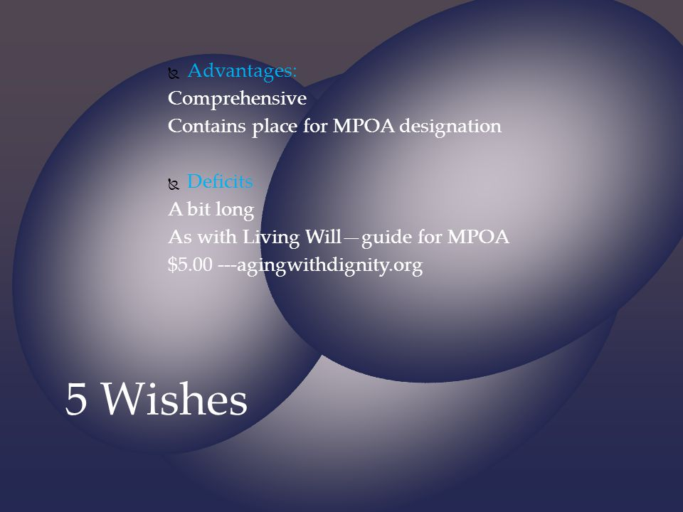 5 Wishes Advantages: Comprehensive Contains place for MPOA designation