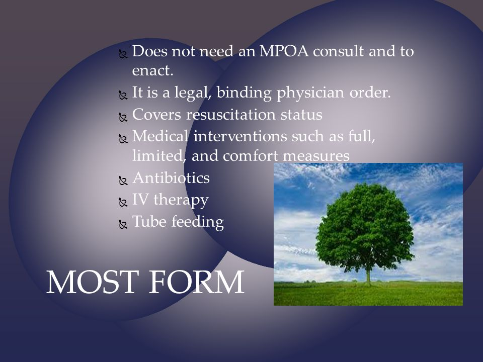 MOST FORM Does not need an MPOA consult and to enact.