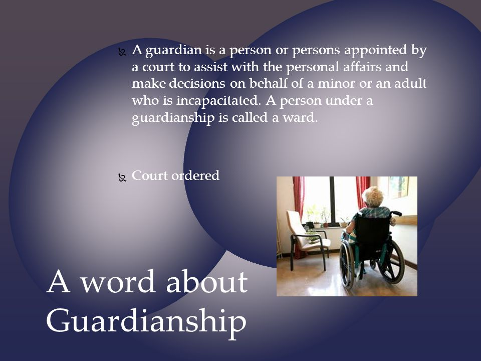 A word about Guardianship