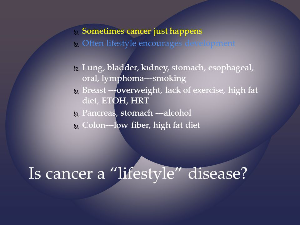 Is cancer a lifestyle disease